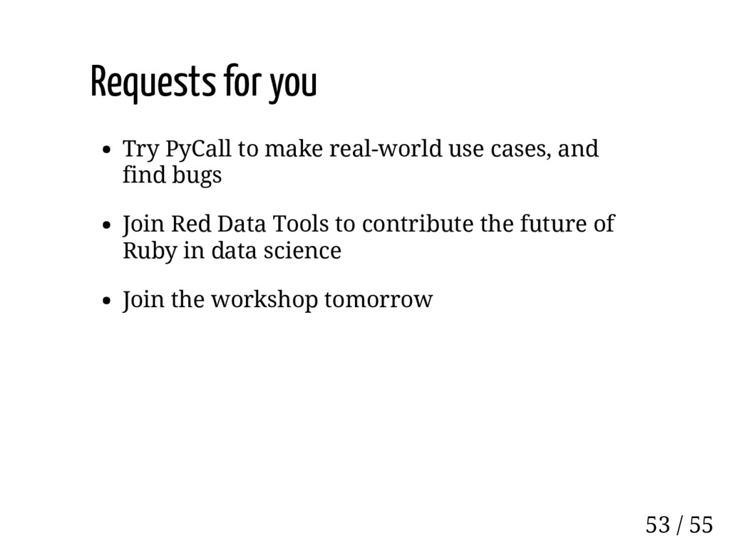 Requests for you Try PyCall to make real-world ...