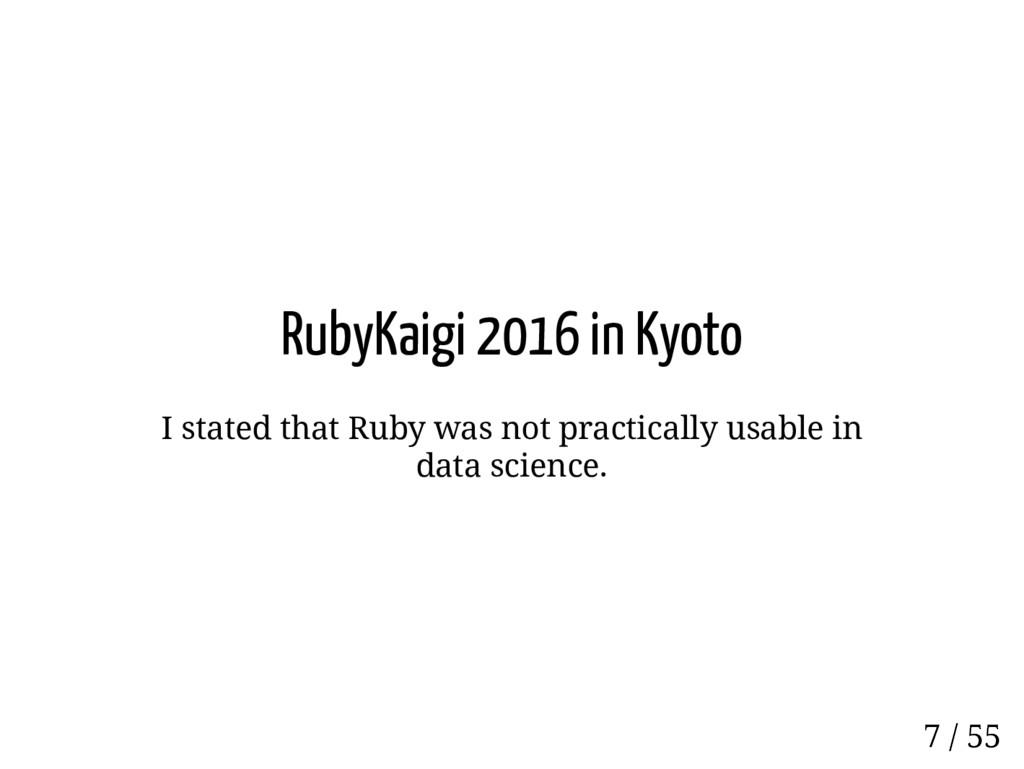 RubyKaigi 2016 in Kyoto I stated that Ruby was ...