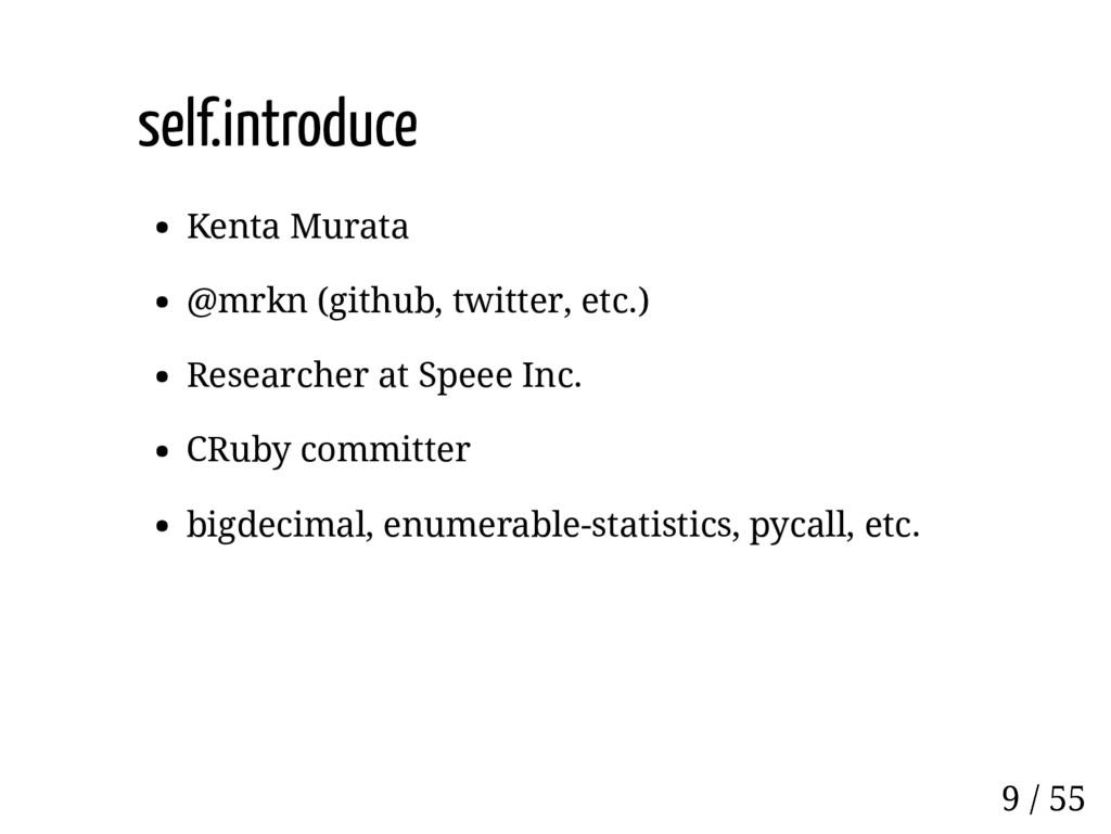self.introduce Kenta Murata @mrkn (github, twit...