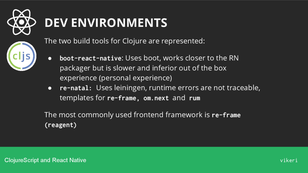 DEV ENVIRONMENTS The two build tools for Clojur...