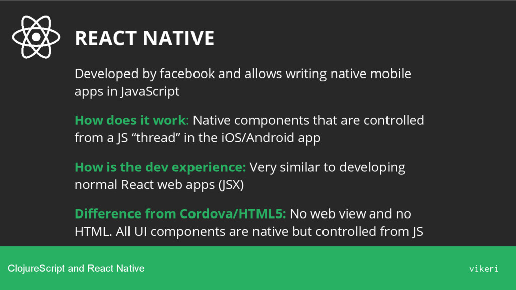 REACT NATIVE Developed by facebook and allows w...