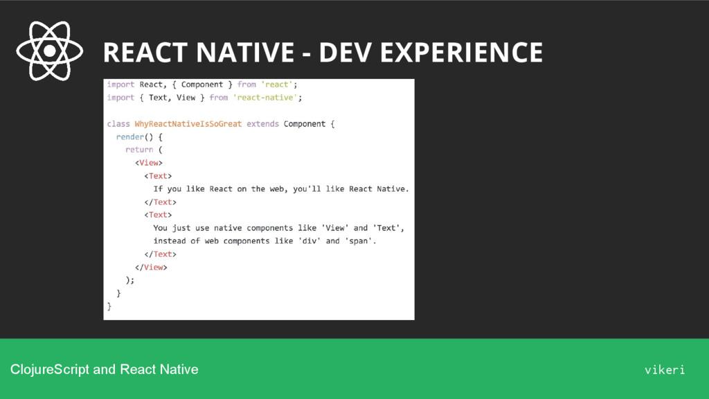 REACT NATIVE - DEV EXPERIENCE ClojureScript and...