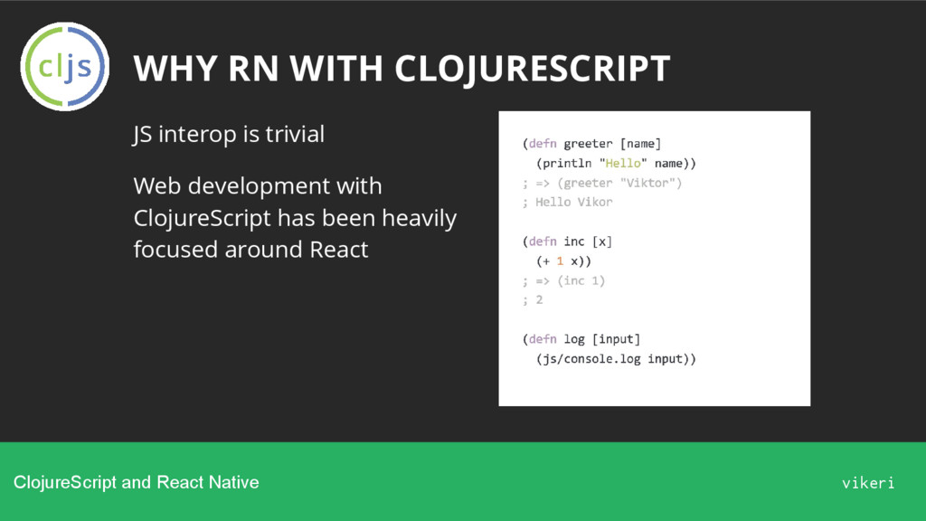 WHY RN WITH CLOJURESCRIPT JS interop is trivial...
