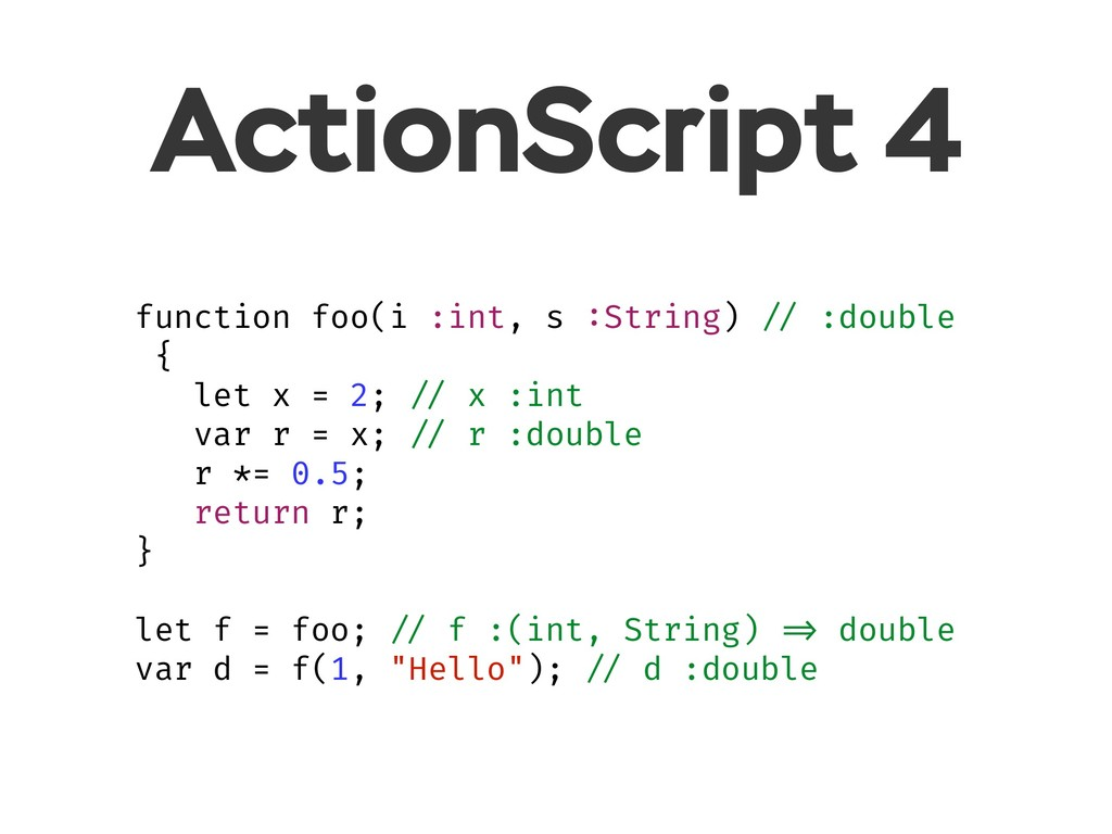 ActionScript 4 function foo(i :int, s :String) ...