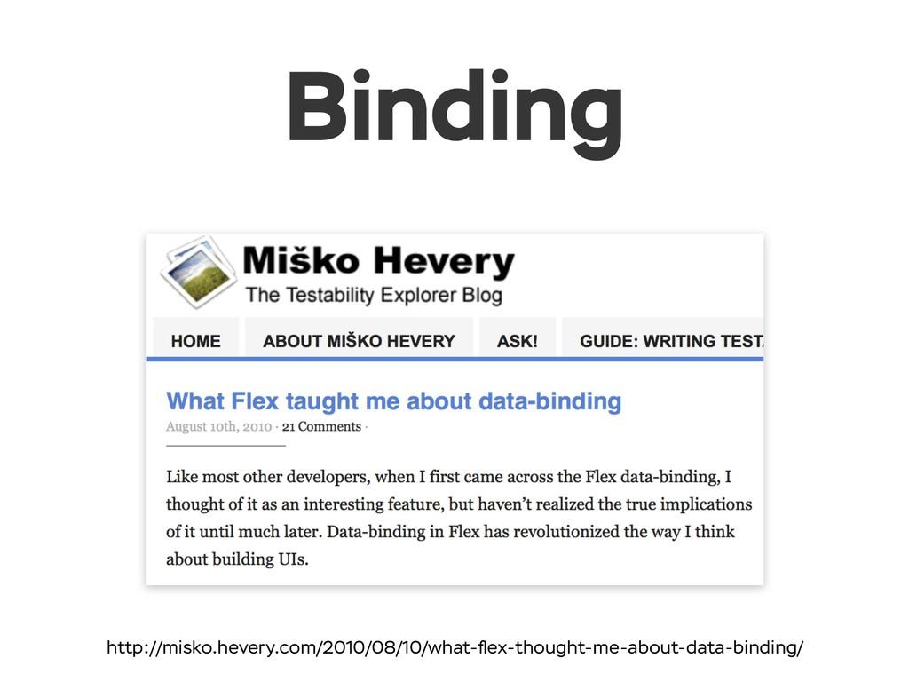 Binding http://misko.hevery.com/2010/08/10/what...
