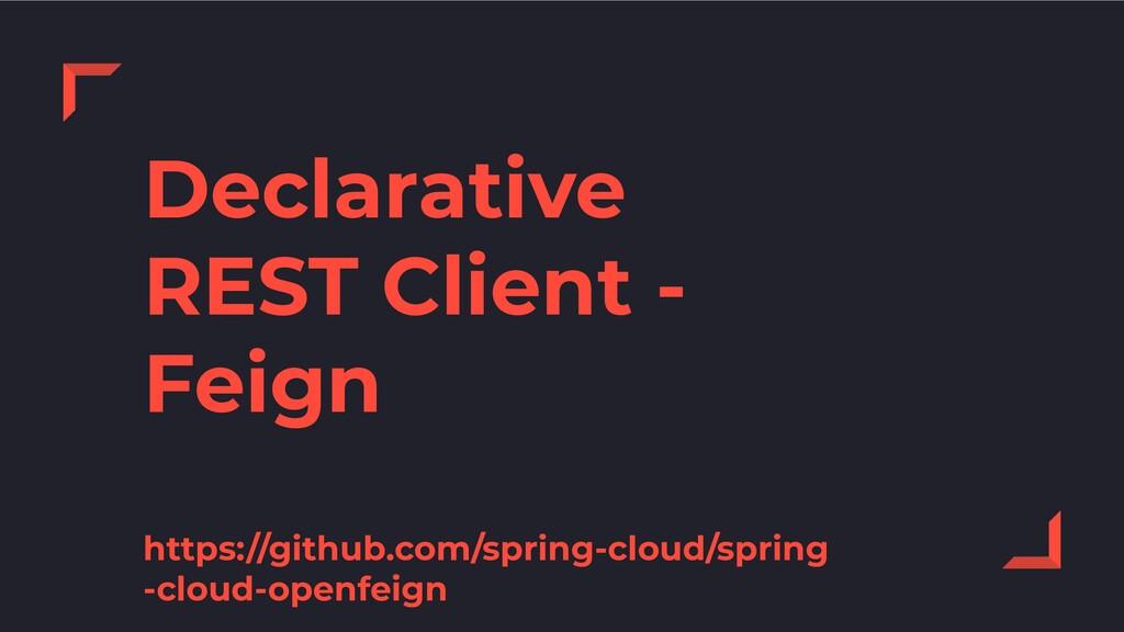 Declarative REST Client - Feign https://github....