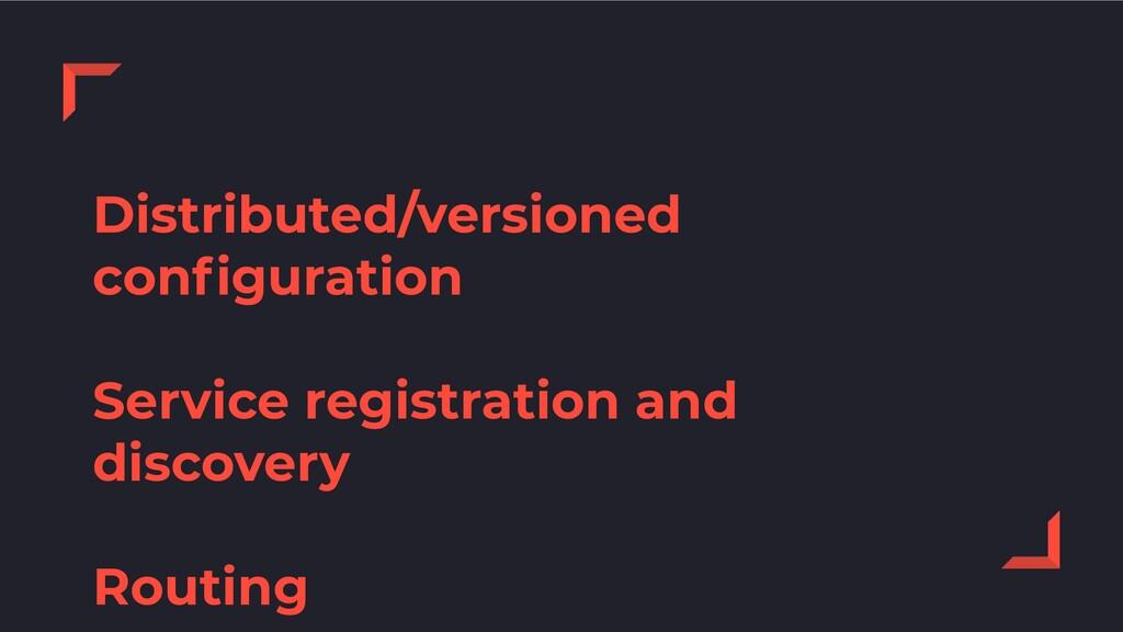 Distributed/versioned configuration Service regi...