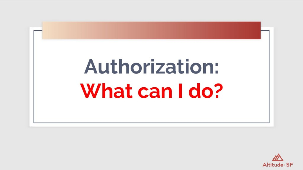 Authorization: What can I do?