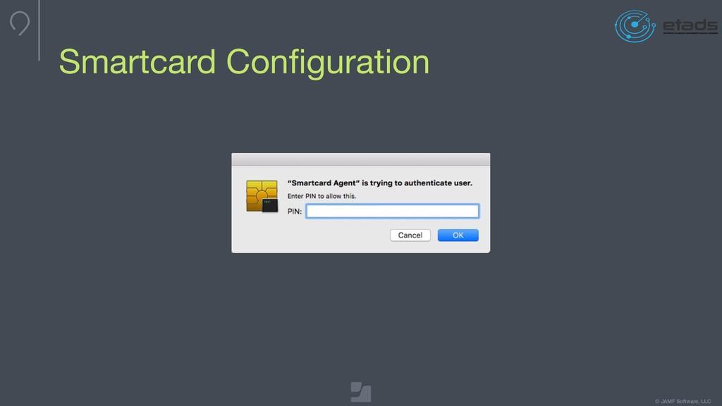 © JAMF Software, LLC Smartcard Configuration
