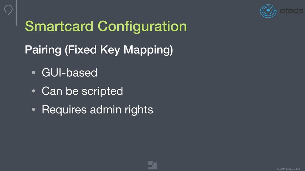 © JAMF Software, LLC Smartcard Configuration • G...