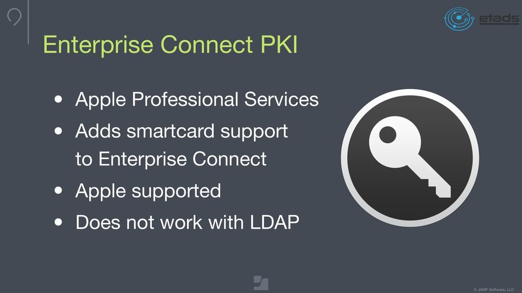 © JAMF Software, LLC Enterprise Connect PKI • A...