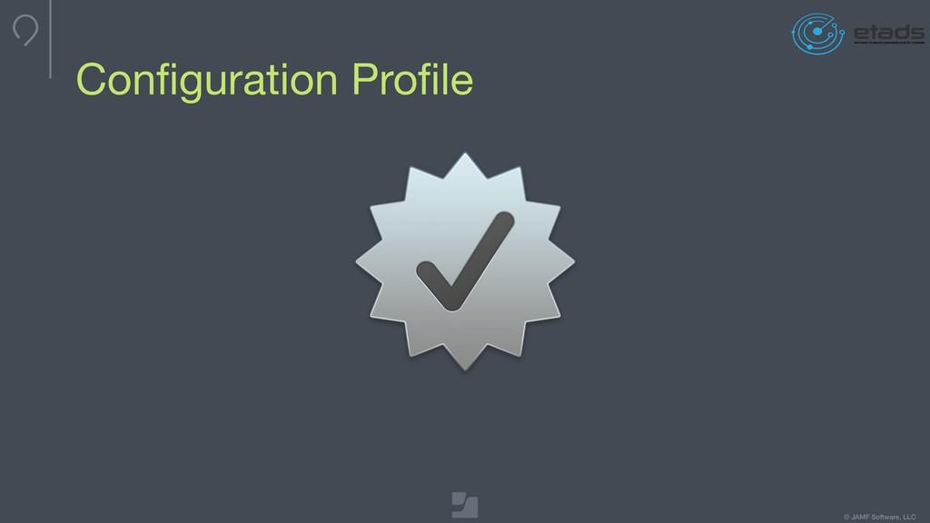 © JAMF Software, LLC Configuration Profile