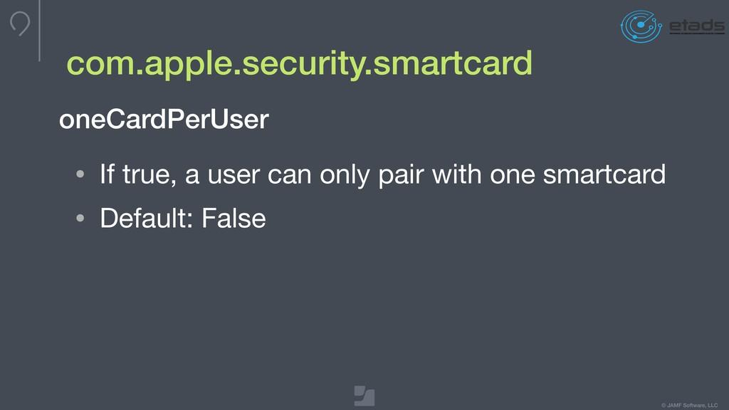 © JAMF Software, LLC com.apple.security.smartca...