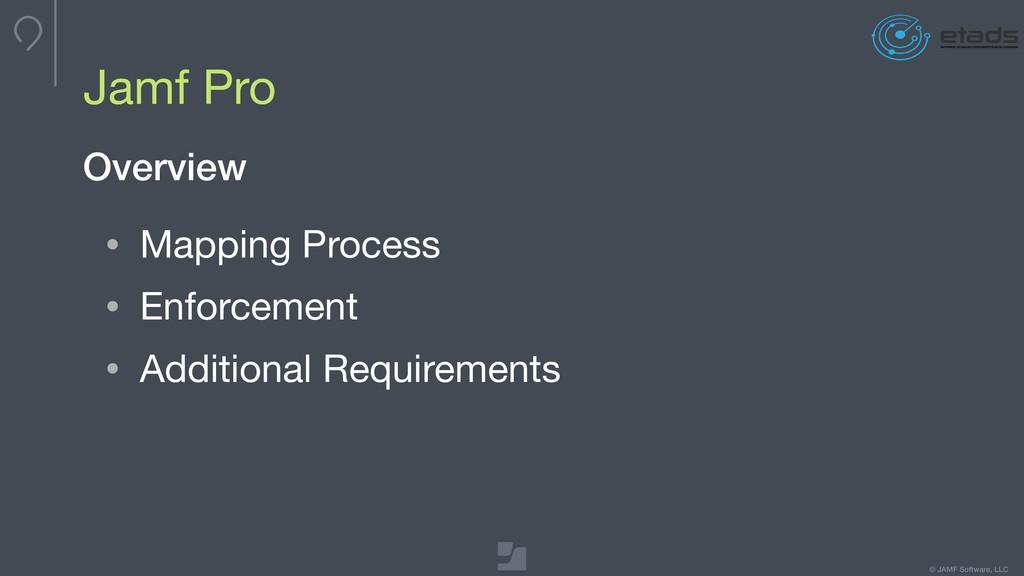 © JAMF Software, LLC Jamf Pro • Mapping Process...