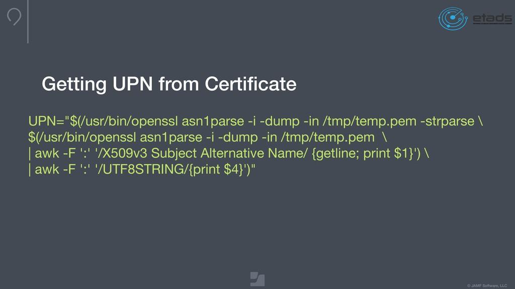"© JAMF Software, LLC UPN=""$(/usr/bin/openssl as..."