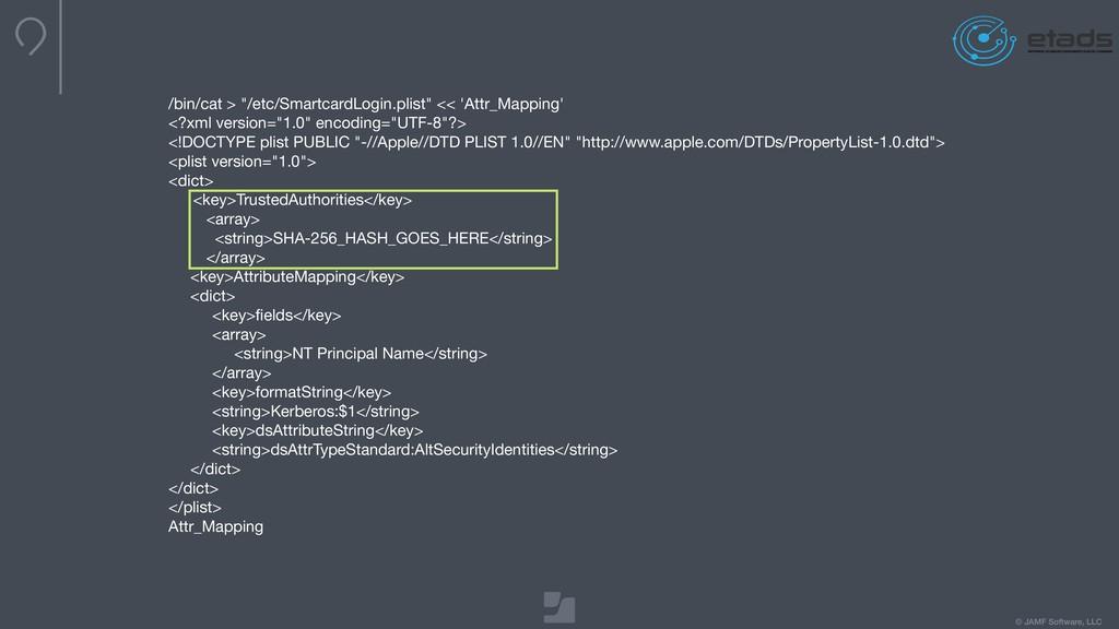 "© JAMF Software, LLC /bin/cat > ""/etc/Smartcard..."