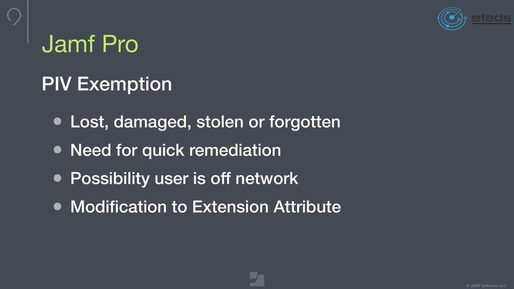 © JAMF Software, LLC Jamf Pro PIV Exemption • L...