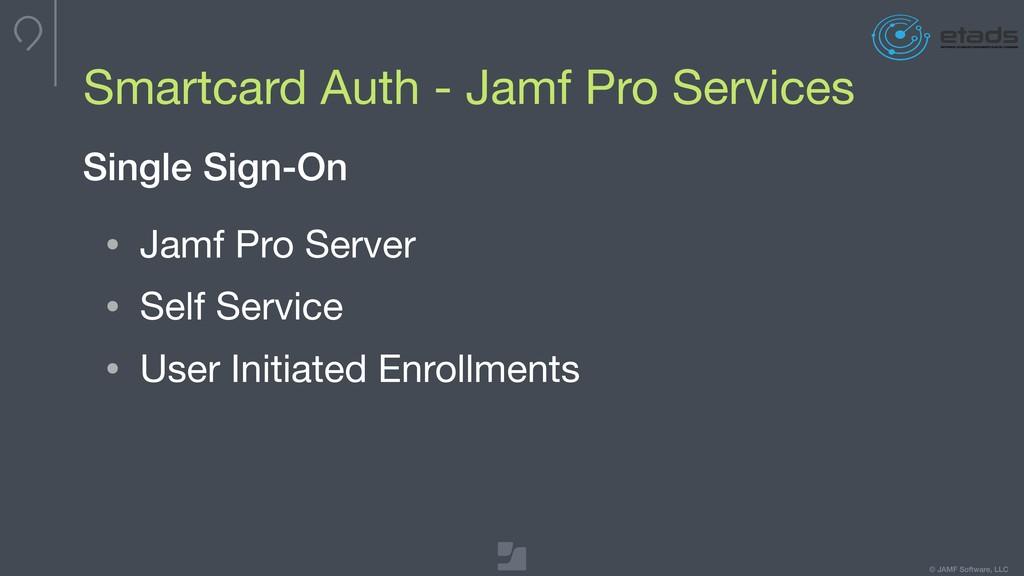 © JAMF Software, LLC Smartcard Auth - Jamf Pro ...