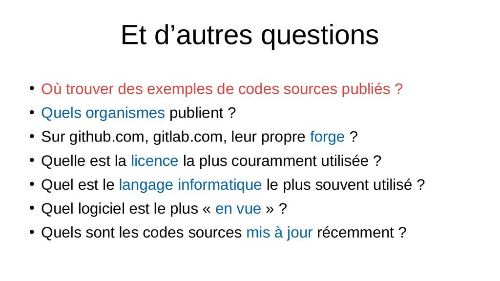 Et d'autres questions ● Où trouver des exemples...