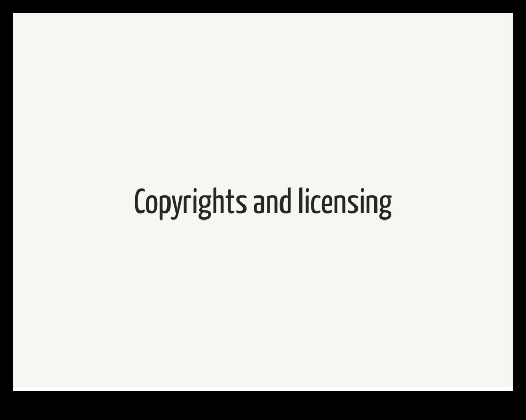 Copyrights and licensing