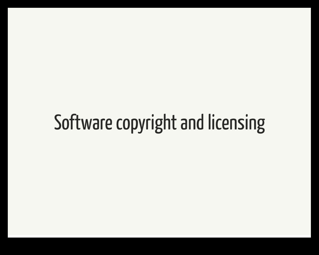 Software copyright and licensing