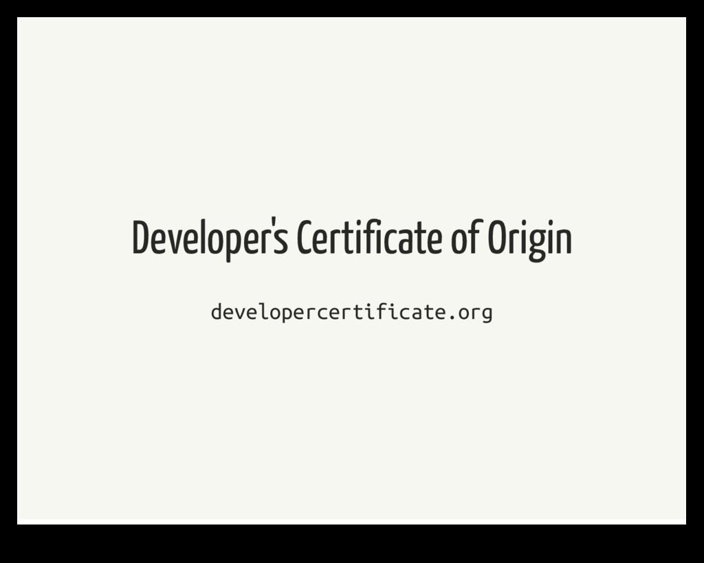 Developer's Certificate of Origin developercert...