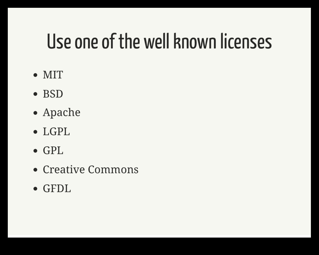 Use one of the well known licenses MIT BSD Apac...