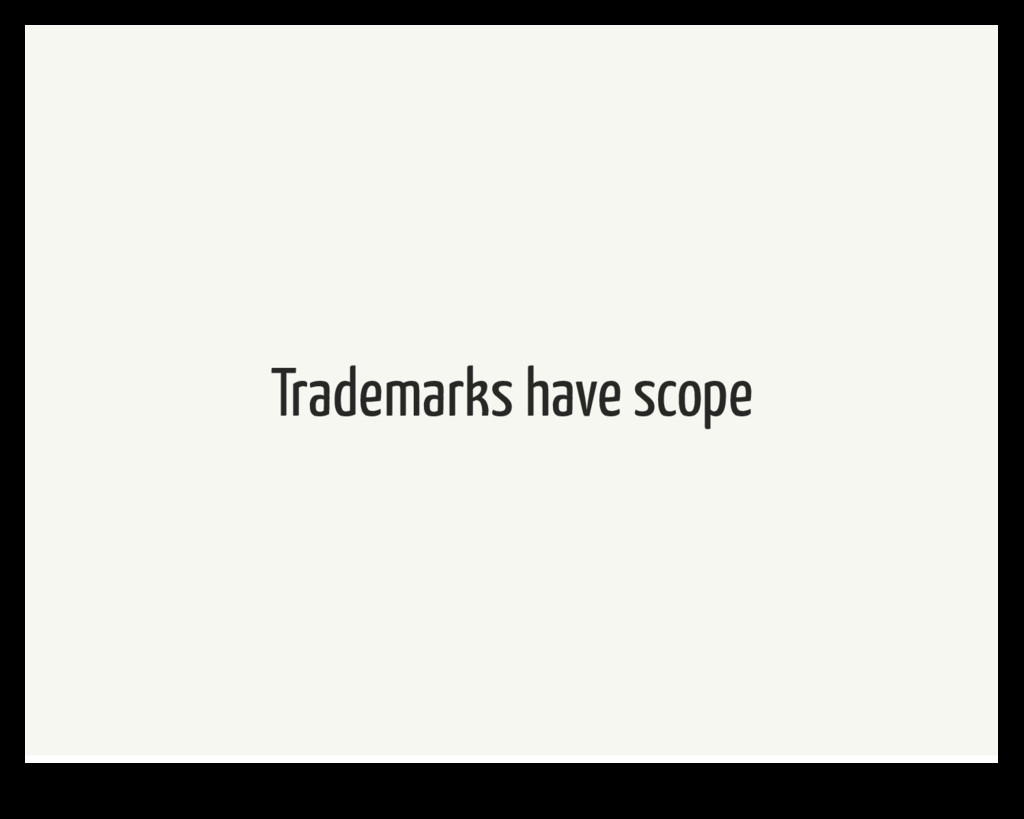 Trademarks have scope