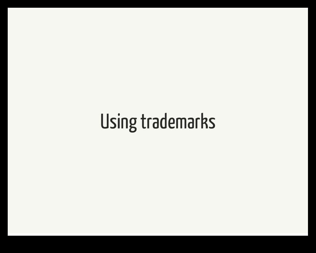 Using trademarks