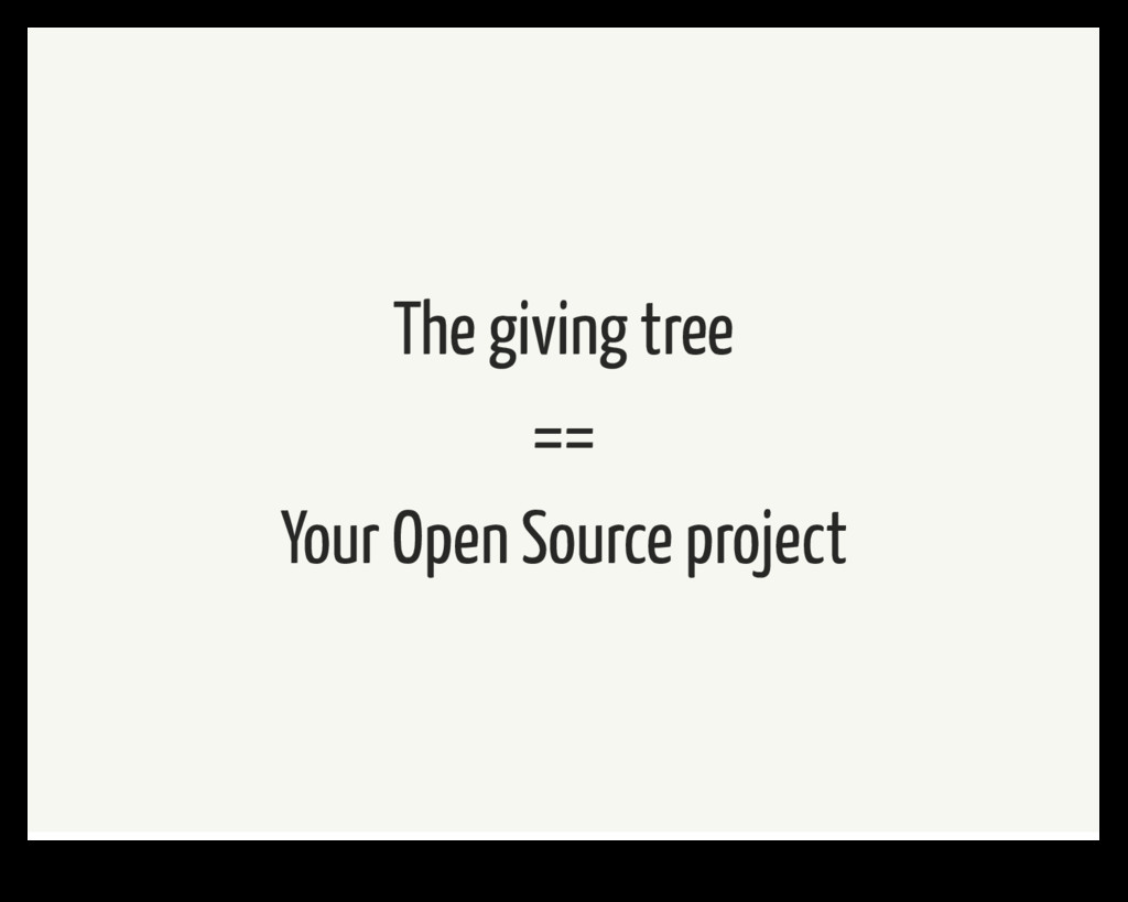 The giving tree == Your Open Source project