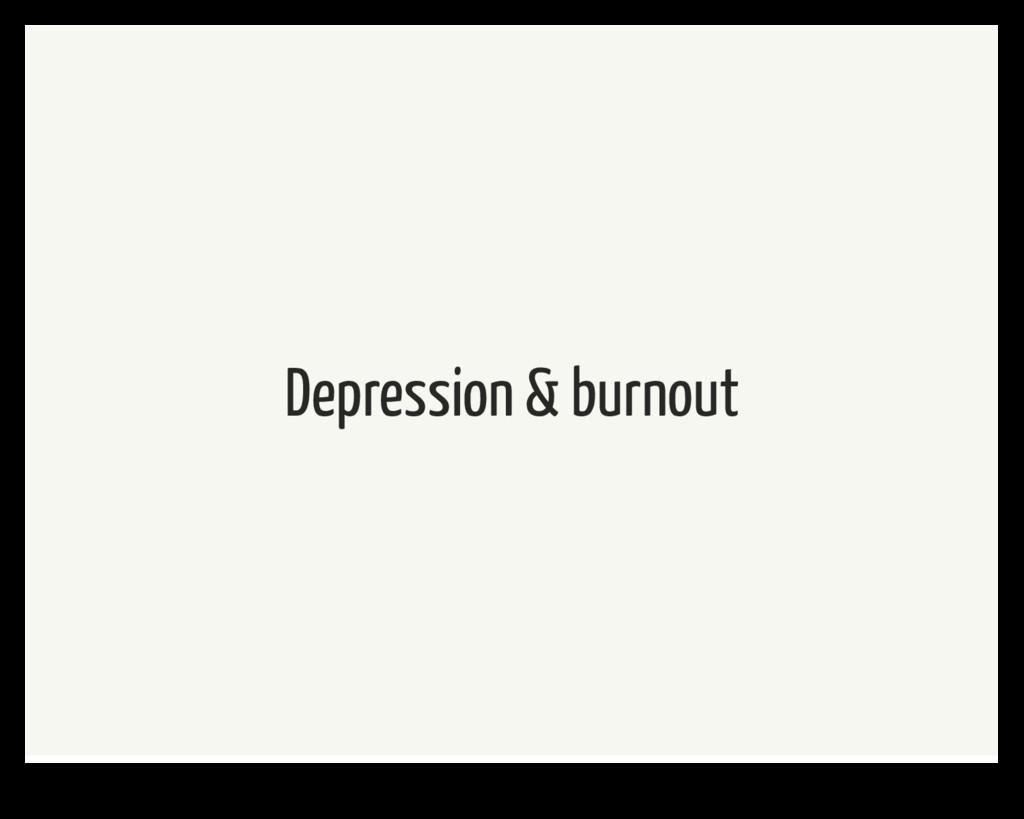 Depression & burnout