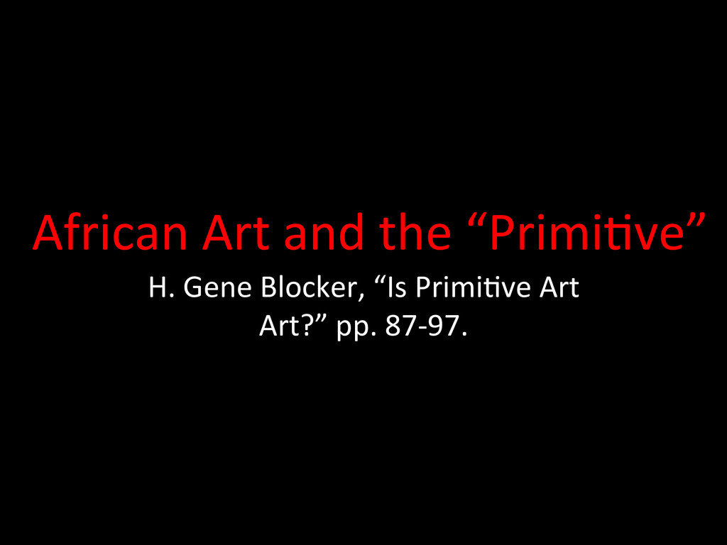 """African Art and the """"Primi0ve"""" ..."""