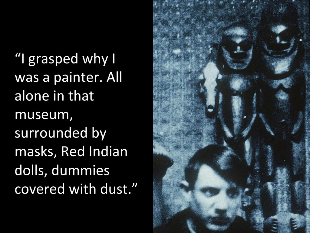 """""""I grasped why I  was a paint..."""