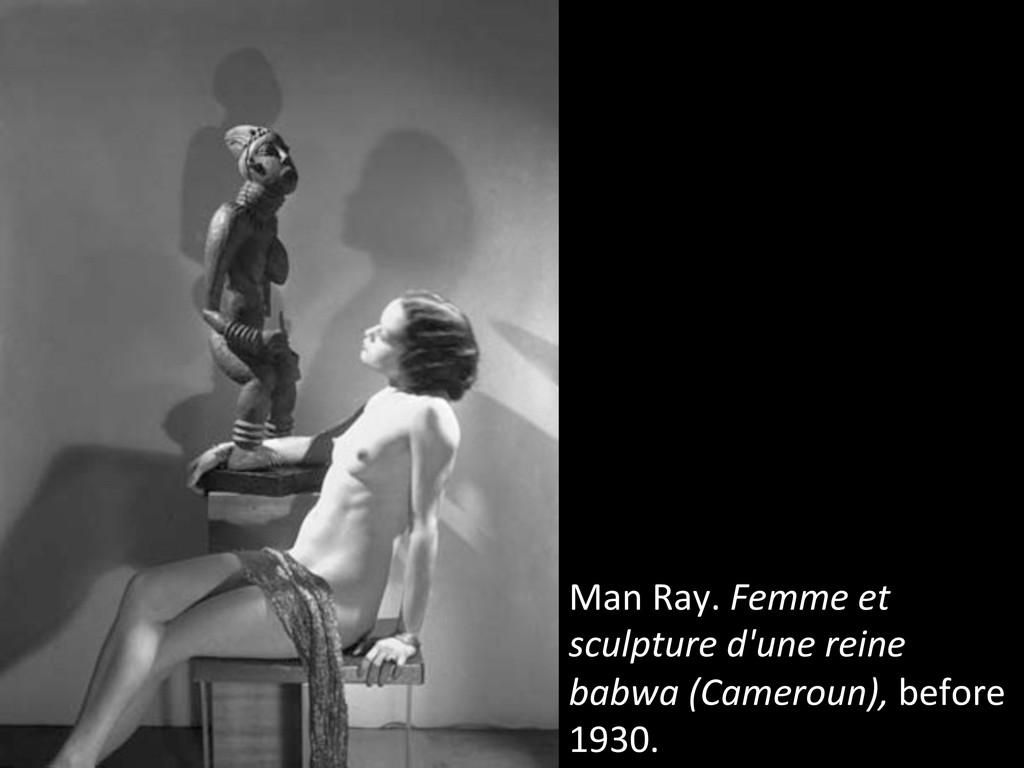 Man Ray. Femme et  sculpture d'u...