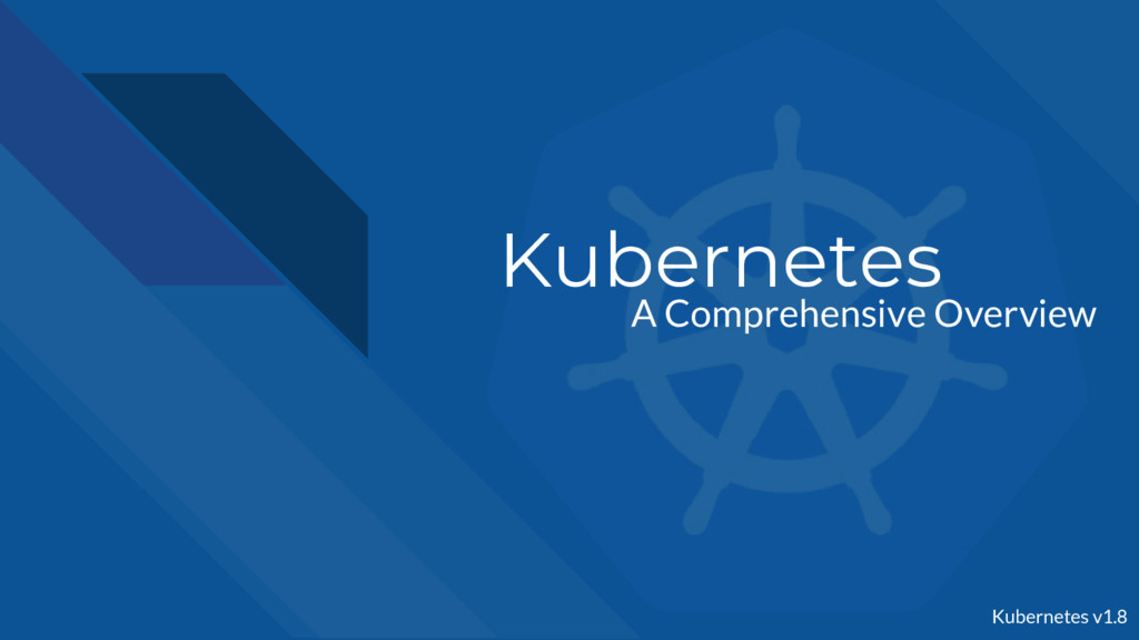 Kubernetes A Comprehensive Overview Kubernetes ...