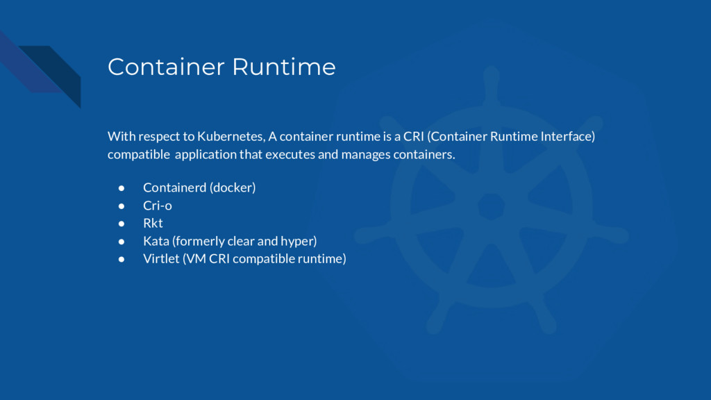 Container Runtime With respect to Kubernetes, A...