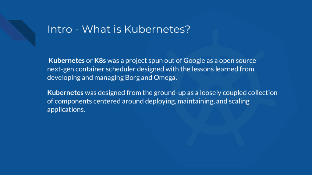 Intro - What is Kubernetes? Kubernetes or K8s w...