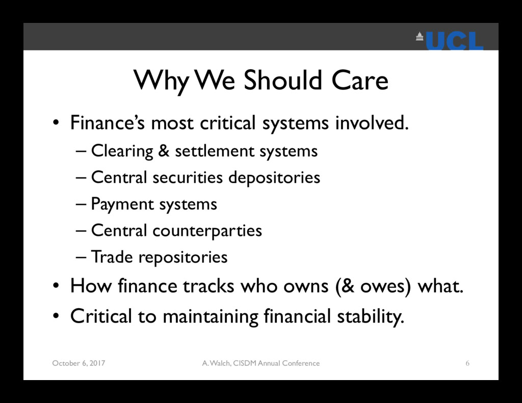 Why We Should Care • Finance's most critical sy...