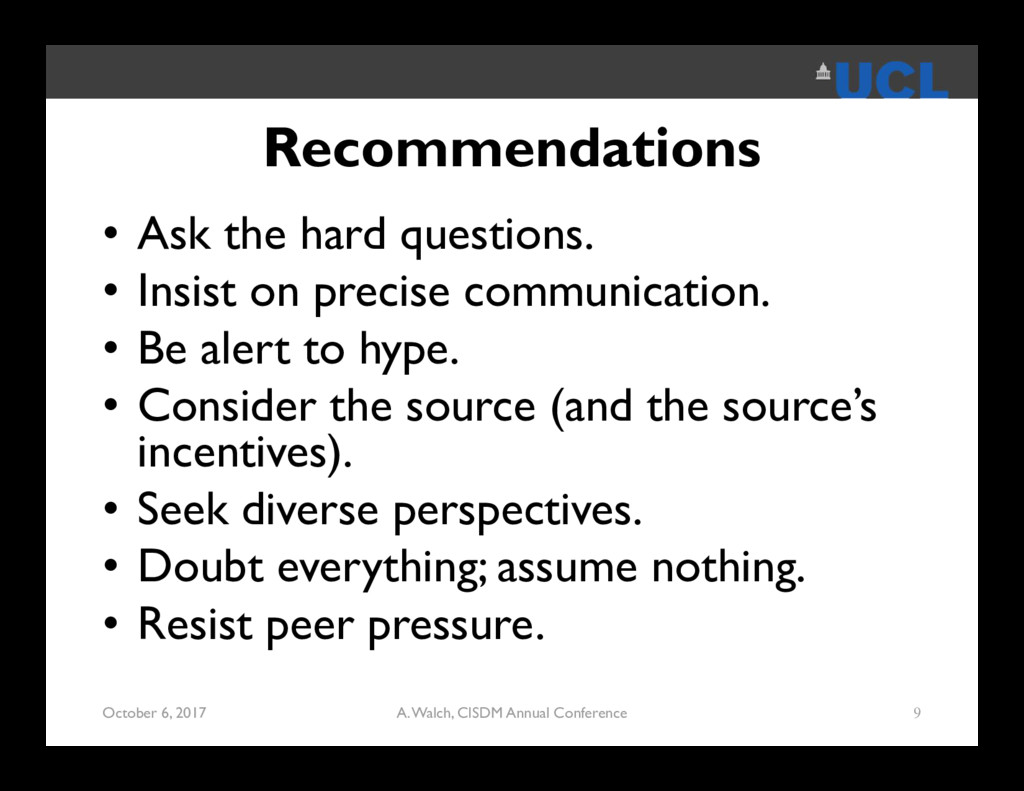 Recommendations • Ask the hard questions. • Ins...