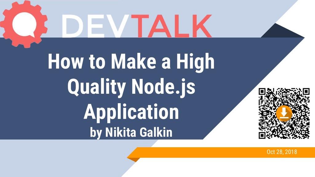 How to Make a High Quality Node.js Application ...