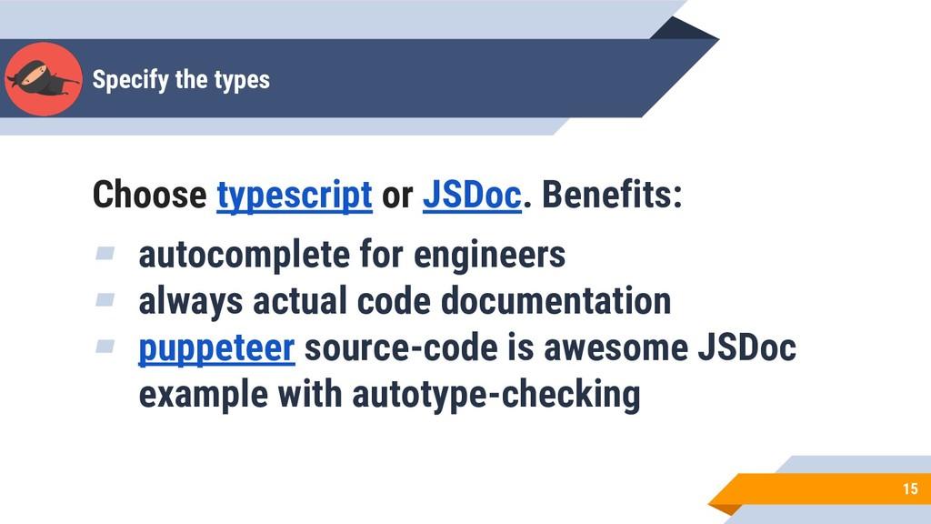 Specify the types 15 Choose typescript or JSDoc...