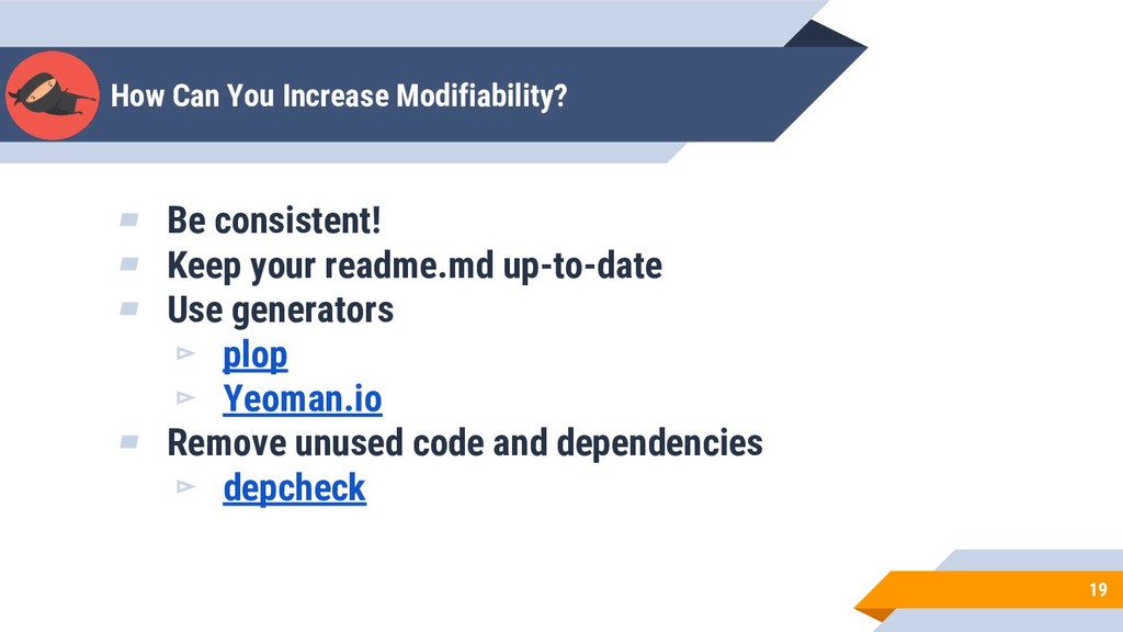 How Can You Increase Modifiability? 19 ▰ Be con...