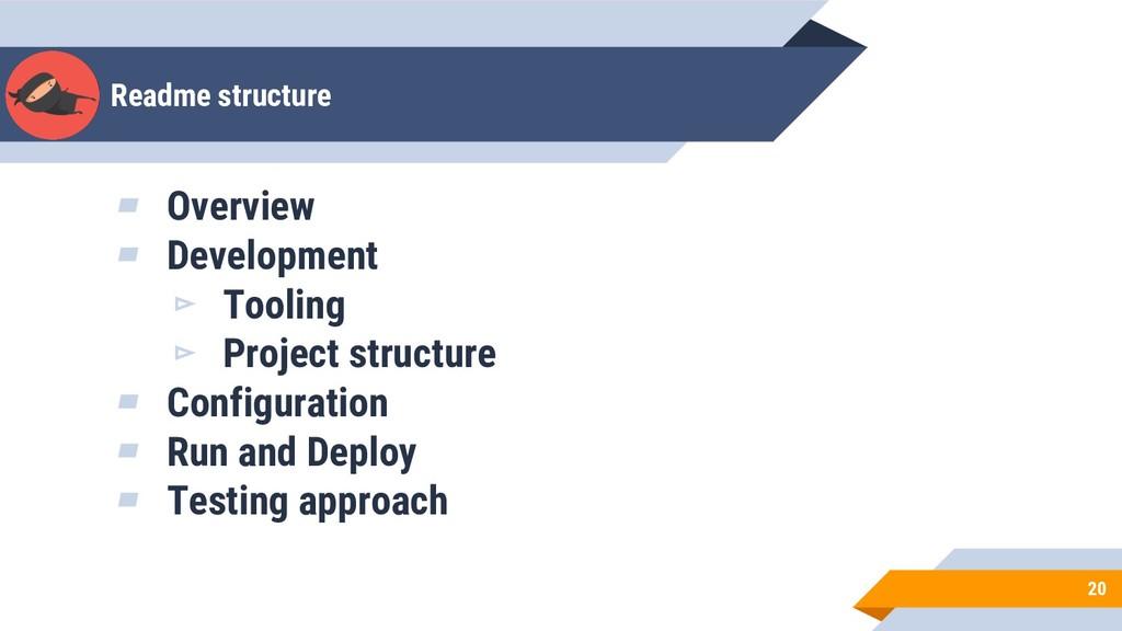 Readme structure 20 ▰ Overview ▰ Development ▻ ...