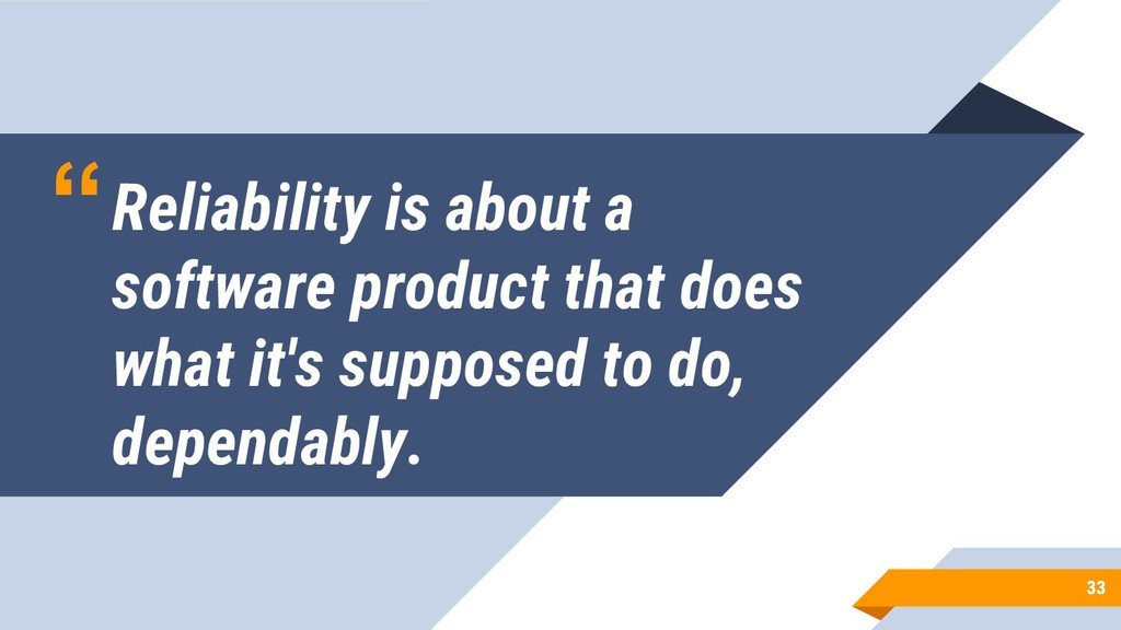 """""""Reliability is about a software product that d..."""