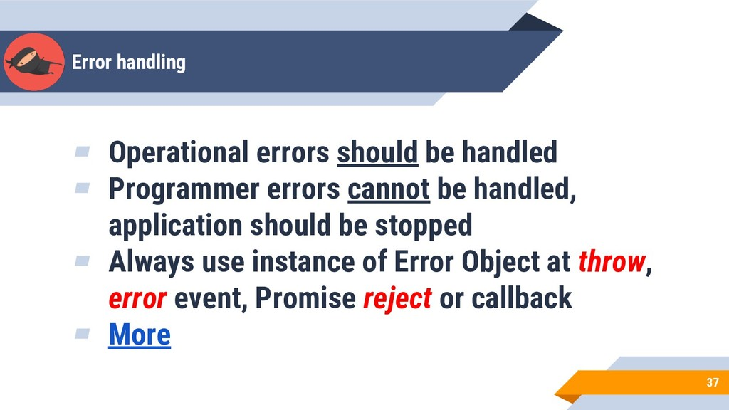 Error handling 37 ▰ Operational errors should b...