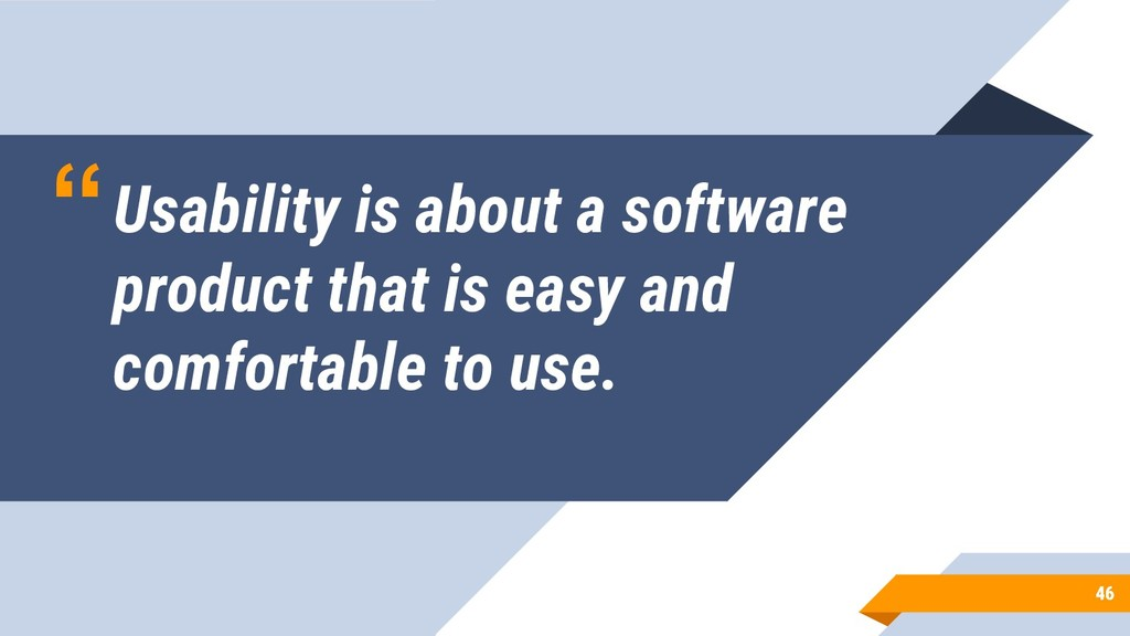 """""""Usability is about a software product that is ..."""