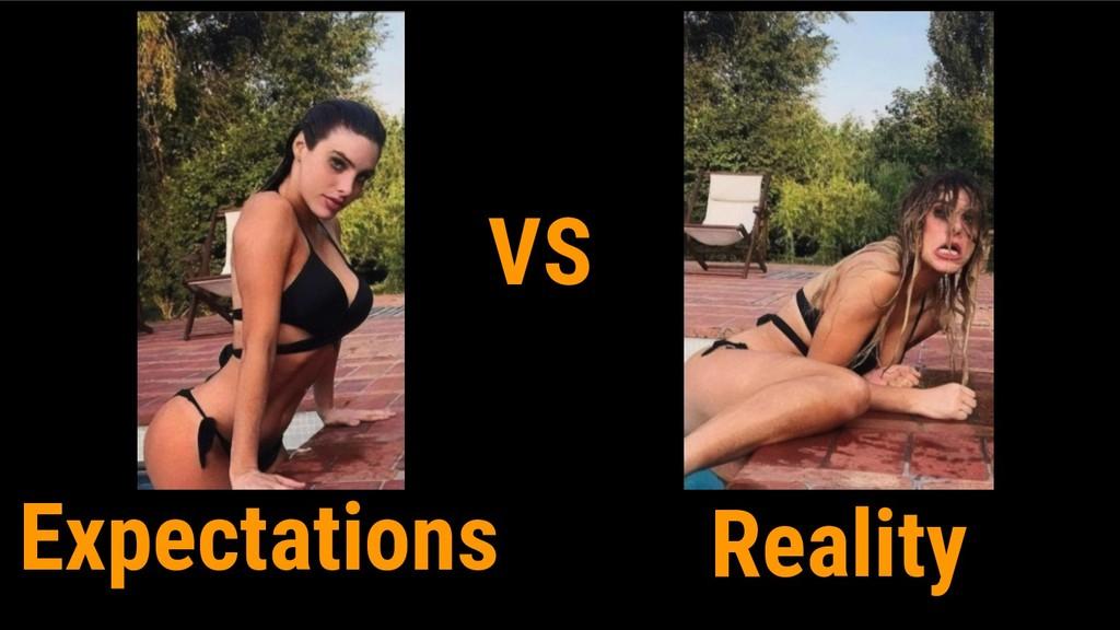 Expectations Reality VS
