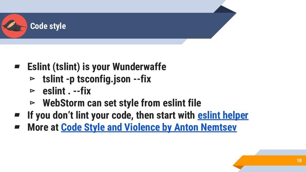 Code style 10 ▰ Eslint (tslint) is your Wunderw...