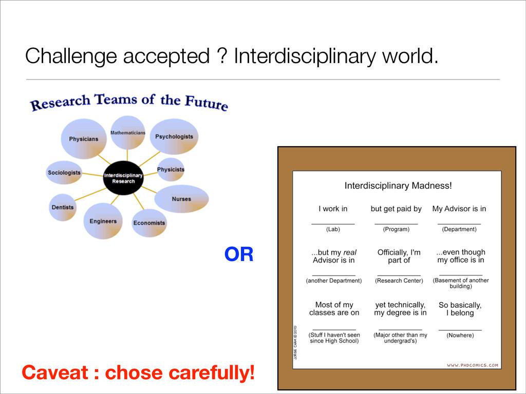 Challenge accepted ? Interdisciplinary world. O...