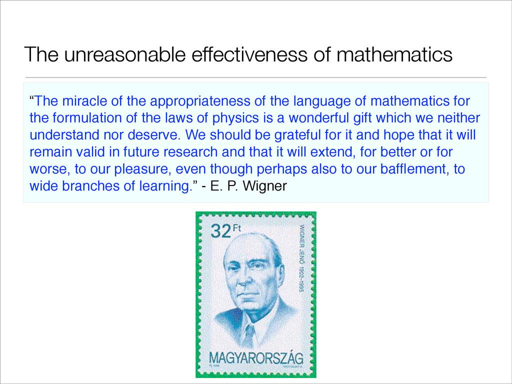 """The unreasonable effectiveness of mathematics """"..."""